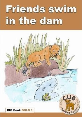 Friends swim in the dam: Big Book, Gold 1