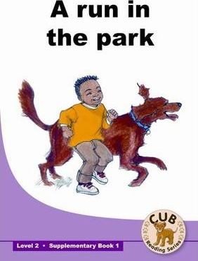 A run in the park: Level 2 Book 1 : Supplementary readers