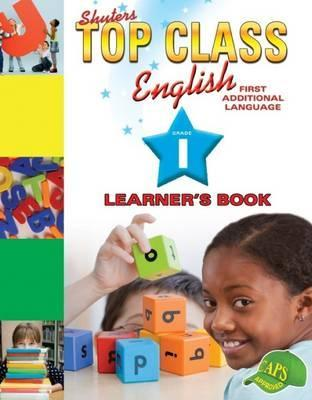 Top Class English: Top class English: Gr 1: Learner's book Gr 1: Learner's Book
