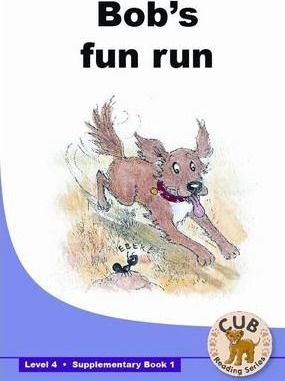 Bob's Fun Run: Bob's fun run: Supplementary book 1: Level 4 Supplementary Readers Level 4 Book 1
