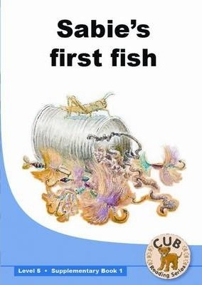 Sabie's First Fish: Sabie's first fish: Supplementary book 1: Level 5 Supplementary Readers Level 5 Book 1