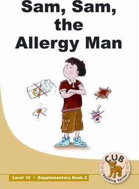 Sam, Sam the Allergy Man: Sam, Sam, the allergy man: Supplementary book 2: Level 10 Supplementary Readers Level 10 Book 2