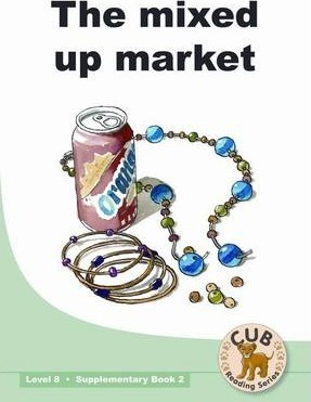 Mixed Up Market: The mixed up market Supplementary Readers Level 8 Book 2