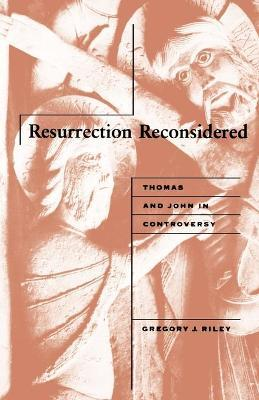 Resurrection Reconsidered  Thomas and John in Controversy