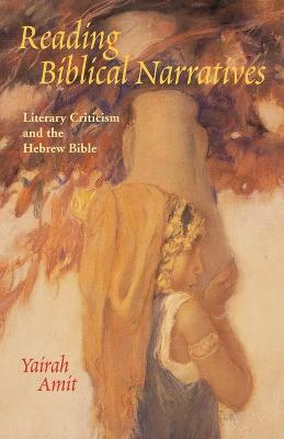 Reading Biblical Narratives : Literary Criticism and the Hebrew Bible