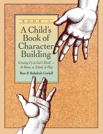 A Child's Book of Character Building, Book 1