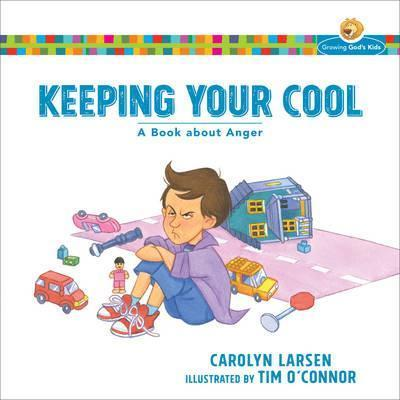 Keeping Your Cool  A Book about Anger