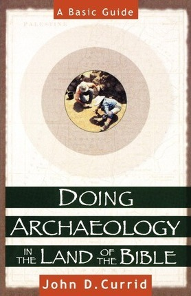 Doing Archaeology in the Land of the Bible