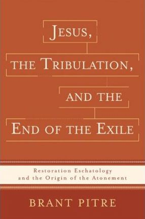 Jesus, the Tribulation, and the End of the Exile