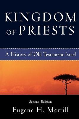 Kingdom of Priests : A History of Old Testament Israel