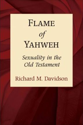 flame of yahweh sexuality in the old testament pdf