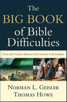 The Big Book of Bible Difficulties : Clear and Concise Answers from Genesis to Revelation