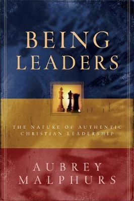 Being Leaders : The Nature of Authentic Christian Leadership