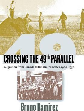 Crossing the 49th Parallel  Migration from Canada to the United States, 1900-1930