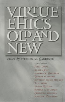 Virtue Ethics, Old and New