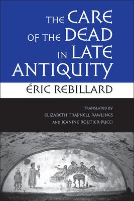 The Care of the Dead in Late Antiquity