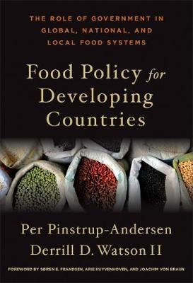 Food Policy for Developing Countries : The Role of Government in Global, National, and Local Food Systems