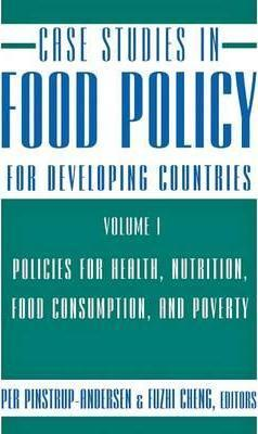 Case Studies in Food Policy for Developing Countries : Policies for Health, Nutrition, Food Consumption, and Poverty