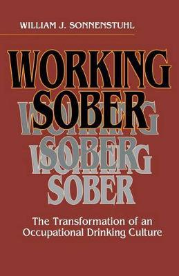 Working Sober: The Transformation of an Occupational Drinking Culture