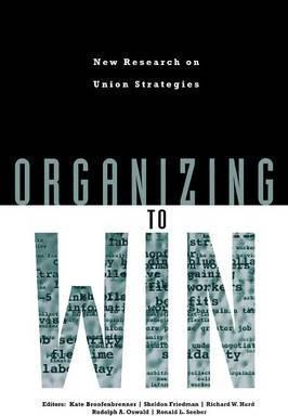 Organizing to Win: New Research on Union Strategies