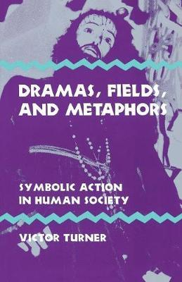 Dramas, Fields, and Metaphors  Symbolic Action in Human Society