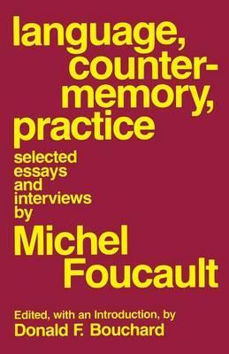 Language, Counter-Memory, Practice: Selected Essays and Interviews