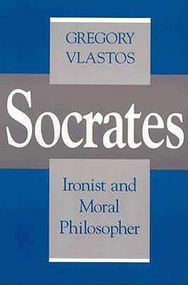 Socrates, Ironist and Moral Philosopher