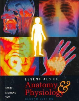 Essentials of Anatomy and Physiology : Rod R  Seeley