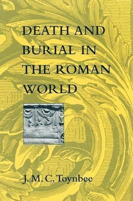 Death and Burial in the Roman World