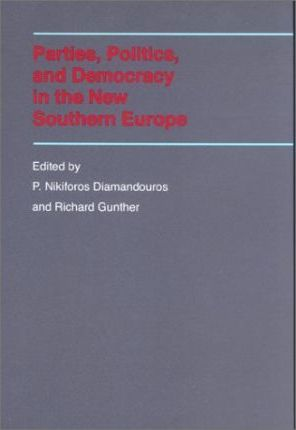 Parties, Politics, and Democracy in the New Southern Europe