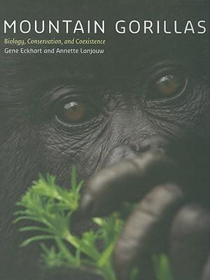 Mountain Gorillas : Biology, Conservation, and Coexistence