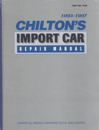 chilton s import car repair manual 1993 97 perennial edition rh bookdepository com Chilton Auto Repair Manual Scout II Chilton Auto Repair Manual Online