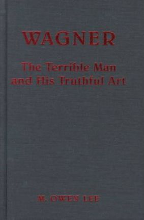 Terrible Man /& His Truthful Art Wagner