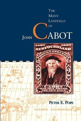 The Many Landfalls of John Cabot