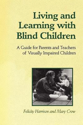 Living and Learning with Blind Children