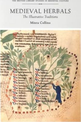 Medieval Herbals : The Illustrative Traditions