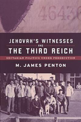 Jehovah's Witnesses and the Third Reich : James Penton : 9780802086785