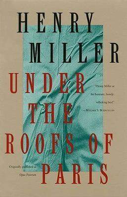 Under The Roofs Of Paris Henry Miller 9780802131836