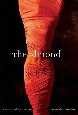 The Almond  The Sexual Awakening of a Muslim Woman