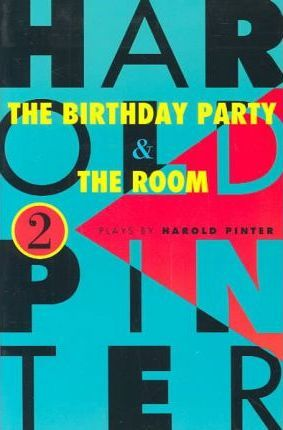 The Birthday Party, and the Room
