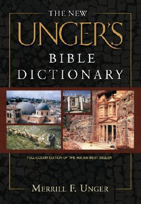 New Unger's Bible Dictionary, The