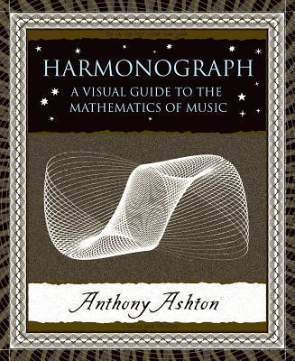 Harmonograph : A Visual Guide to the Mathematics of Music