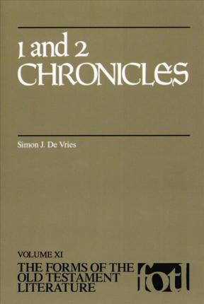 The Forms of the Old Testament Literature: 1 and 2 Chronicles Vol XI