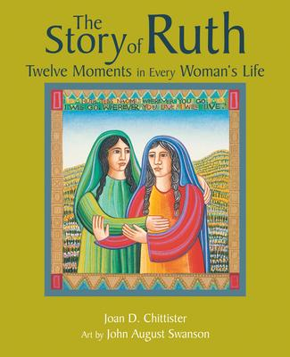 The Story of Ruth: Twelve Moments in Every Woman's Life