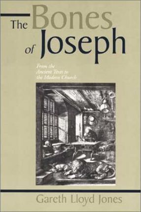 Bones of Joseph - From the Ancient Texts to the Modern Church  Studies in the Scriptures