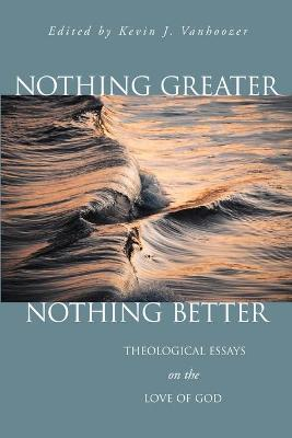 theological essay on nothingness Ars disputandi volume 2 (2002) issn: 1566 5399 vincent brümmer bilthoven, the netherlands nothing greater, nothing better: theological essays on the love of god edited by kevin j vanhoozer.
