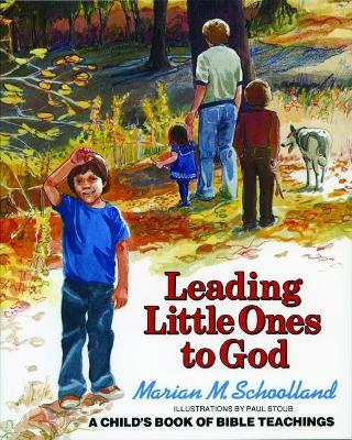 Leading Little Ones to God : A Child's Book of Bible Teachings