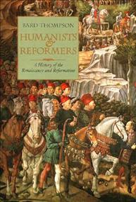 Humanists and Reformers: A History of the Renaissance and Reformation