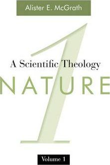 A Scientific Theology, Volume One