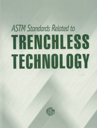 ASTM Standards Related to Trenchless Technology : American